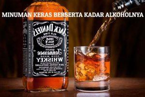 Minuman keras berserta kadar alkoholnya